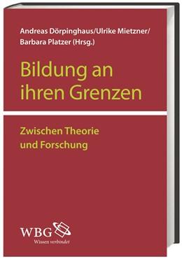 Abbildung von Dörpinghaus / Mietzner / Platzer | Bildung an ihren Grenzen | 2014 | Zwischen Theorie und Empirie