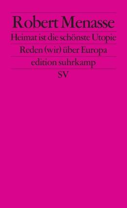 Abbildung von Menasse   Heimat ist die schönste Utopie   Originalausgabe   2014   Reden (wir) über Europa   2689