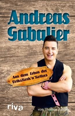 Abbildung von Zeidler | Andreas Gabalier | 2014 | Aus dem Leben des Volksrock'n'...