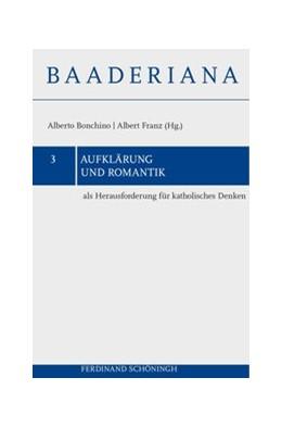 Abbildung von Franz / Bonchino | Aufklärung und Romantik als Herausforderung für katholisches Denken | 2015 | 2015 | 3