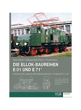 Abbildung von Glanert / Richter / Borbe | Die Ellok-Baureihen E 01 und E 71 | 2014 | Entwicklung, Einsatz und Verbl...