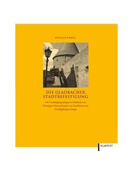 Abbildung von Pongs | Die Gladbacher Stadtbefestigung | 1. Auflage | 2014 | beck-shop.de