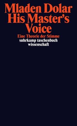 Abbildung von Dolar | His Master's Voice | 2014 | Eine Theorie der Stimme | 2135