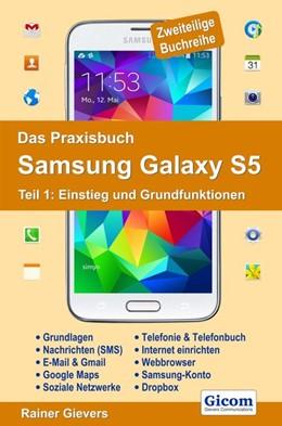 Abbildung von Gievers   Das Praxisbuch Samsung Galaxy S5 - Teil 1: Einstieg und Grundfunktionen   2014