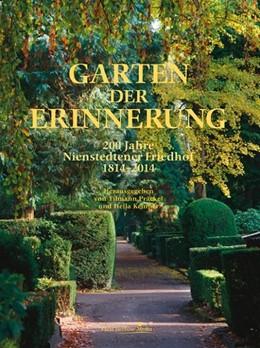 Abbildung von Präckel / Kemper | Garten der Erinnerung | 2013 | 200 Jahre Nienstedtener Friedh...