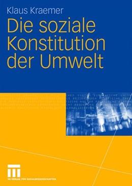 Abbildung von Kraemer | Die soziale Konstitution der Umwelt | 2008
