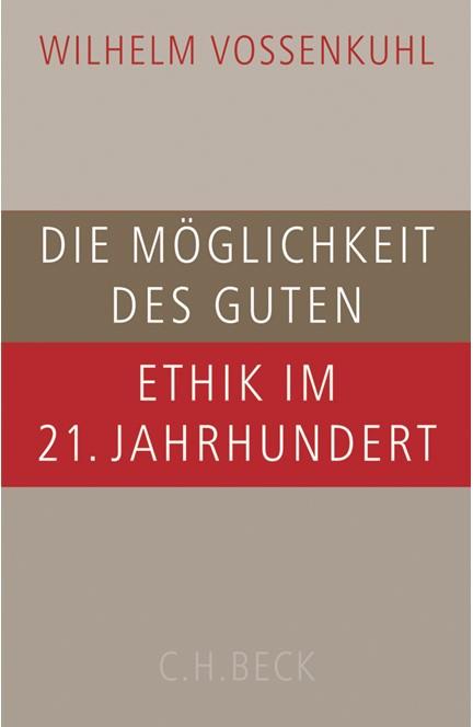 Cover: Wilhelm Vossenkuhl, Die Möglichkeit des Guten