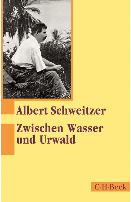 Cover: Albert Schweitzer, Zwischen Wasser und Urwald