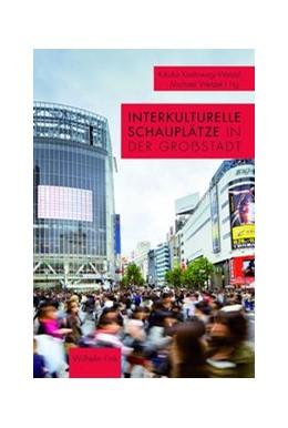 Abbildung von Wetzel / Kashiwagi-Wetzel | Interkulturelle Schauplätze in der Großstadt | 2015 | 2015 | Kulturelle Zwischenräume in am...