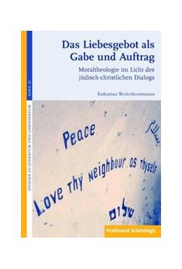 Abbildung von Westerhorstmann | Das Liebesgebot als Gabe und Auftrag | 1. Auflage 2014 | 2014 | Moraltheologie im Licht des jü... | 29