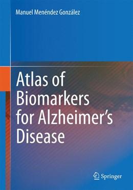 Abbildung von Menéndez González | Atlas of Biomarkers for Alzheimer's Disease | 2014