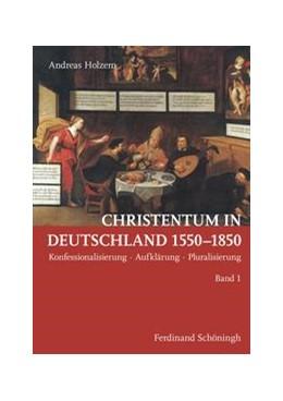 Abbildung von Holzem   Christentum in Deutschland 1550–1850   1. Auflage 2015   2015   Konfessionalisierung – Aufklär...
