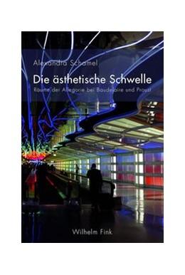 Abbildung von Schamel | Die ästhetische Schwelle | 2015 | 2015 | Räume der Allegorie bei Baudel...