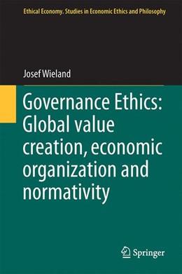 Abbildung von Wieland | Governance Ethics: Global value creation, economic organization and normativity | 2014 | 48