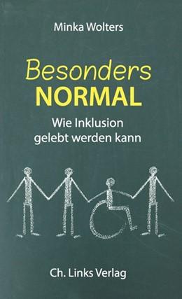 Abbildung von Wolters | Besonders normal | 2014 | Wie Inklusion gelebt werden ka...