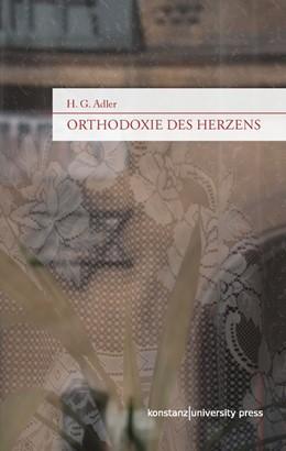 Abbildung von Adler / Filkins   Orthodoxie des Herzens   1. Aufl. 2014   2014   Ausgewählte Essays zu Literatu...