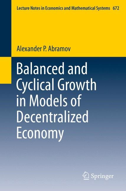 Balanced and Cyclical Growth in Models of Decentralized Economy | Abramov, 2014 | Buch (Cover)