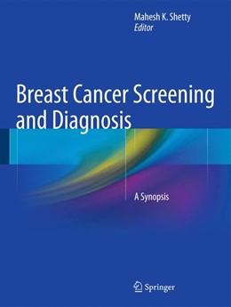 Abbildung von Shetty | Breast Cancer Screening and Diagnosis | 1. Auflage | 2014 | beck-shop.de