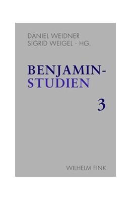 Abbildung von Weidner / Weigel | Benjamin-Studien 3 | 1. Auflage | 2014 | 3 | beck-shop.de