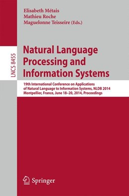 Abbildung von Métais / Roche / Teisseire | Natural Language Processing and Information Systems | 2014 | 19th International Conference ...