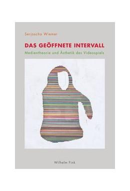 Abbildung von Wiemer | Das geöffnete Intervall | 2014 | 2014 | Medientheorie und Ästhetik des...