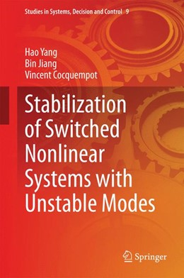 Abbildung von Yang / Jiang / Cocquempot | Stabilization of Switched Nonlinear Systems with Unstable Modes | 2014 | 9