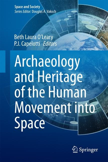 Abbildung von O'Leary / Capelotti | Archaeology and Heritage of the Human Movement into Space | 2014