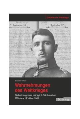 Abbildung von Schaar | Wahrnehmungen des Weltkrieges | 2014 | 2014 | Selbstzeugnisse Königlich Säch... | 11