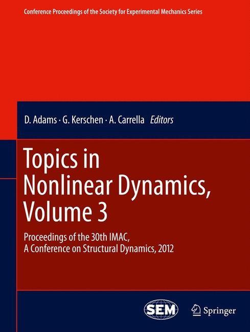 Abbildung von Adams / Kerschen / Carrella | Topics in Nonlinear Dynamics, Volume 3 | 2014