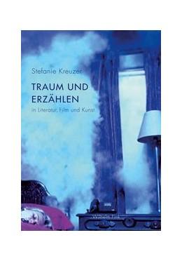 Abbildung von Kreuzer | Traum und Erzählen in Literatur, Film und Kunst | 1. Aufl. 2014 | 2014