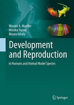 Abbildung von Mueller / Hassel / Grealy | Development and Reproduction in Humans and Animal Model Species | 2015