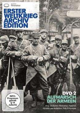 Abbildung von Erster Weltkrieg Archivedition (DVD 2) | 2014 | Aufmarsch der Armeen