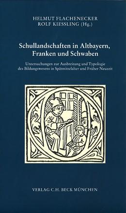 Abbildung von Flachenecker, Helmut / Kiessling, Rolf | Schullandschaften in Altbayern, Franken und Schwaben | 1. Auflage | 2005 | 26 | beck-shop.de