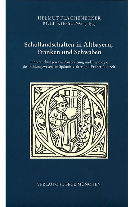 Cover: , Schullandschaften in Altbayern, Franken und Schwaben