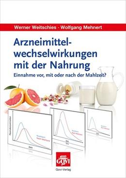 Abbildung von Weitschies / Mehnert | Arzneimittelwechselwirkungen mit der Nahrung | 2014 | Einnahme vor, mit oder nach de...