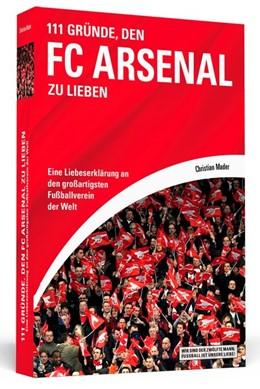 Abbildung von Mader | 111 Gründe, den FC Arsenal zu lieben | 1. Auflage | 2014 | beck-shop.de