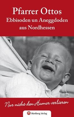 Abbildung von Otto   Pfarrer Ottos Ebbisoden un Aneggdoden aus Nordhessen   1. Auflage   2014   beck-shop.de