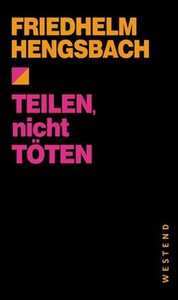 Abbildung von Hengsbach | Teilen, nicht töten | 1. Auflage | 2014 | beck-shop.de
