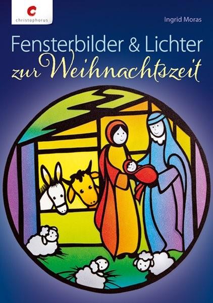 Fensterbilder & Lichter zur Weihnachtszeit | Moras, 2014 | Buch (Cover)