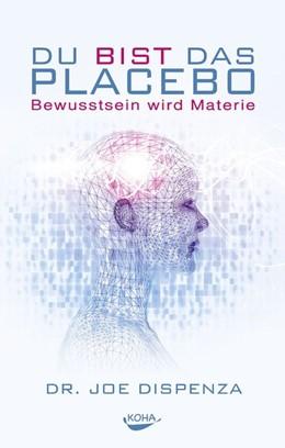 Abbildung von Dispenza | Du bist das Placebo | 1. Auflage | 2014 | beck-shop.de