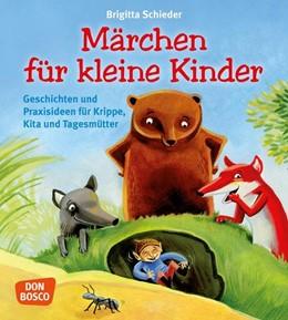 Abbildung von Schieder | Märchen für kleine Kinder | 2014 | Geschichten und Praxisideen fü...