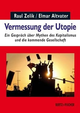 Abbildung von Zelik / Altvater   Vermessung der Utopie   2015   Ein Gespräch über Mythen des K...