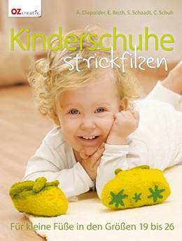 Abbildung von Diepolder / Reith | Kinderschuhe strickfilzen | 1. Auflage | 2014 | beck-shop.de