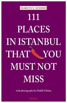Abbildung von Schmid | 111 Places in Istanbul that you must not miss | 2014