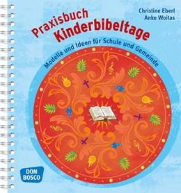 Abbildung von Eberl / Woitas   Praxisbuch Kinderbibeltage   1. Auflage   2014   beck-shop.de