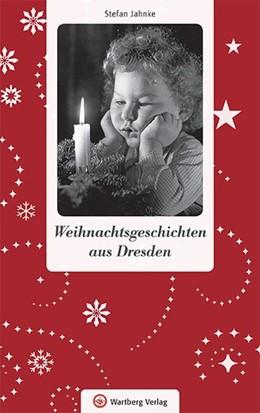Abbildung von Jahnke | Weihnachtsgeschichten aus Dresden | 1. Auflage | 2014 | beck-shop.de