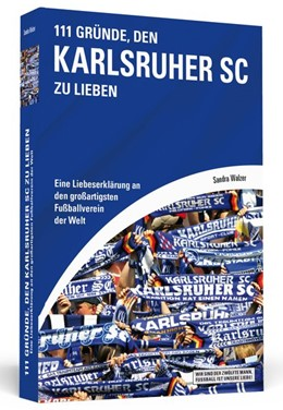 Abbildung von Walzer   111 Gründe, den Karlsruher SC zu lieben   1. Auflage   2015   beck-shop.de