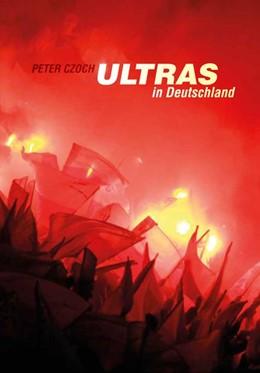 Abbildung von Czoch | Ultras in Deutschland | 1. Auflage | 2016 | beck-shop.de
