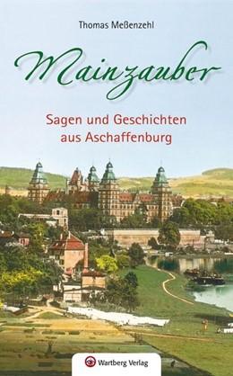 Abbildung von Meßenzehl | Mainzauber - Sagen und Geschichten aus Aschaffenburg | 2014