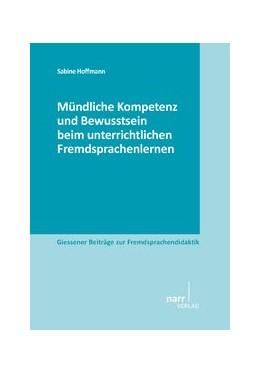 Abbildung von Hoffmann | Mündliche Kompetenz und Bewusstsein beim unterrichtlichen Fremdsprachenlernen | 2014